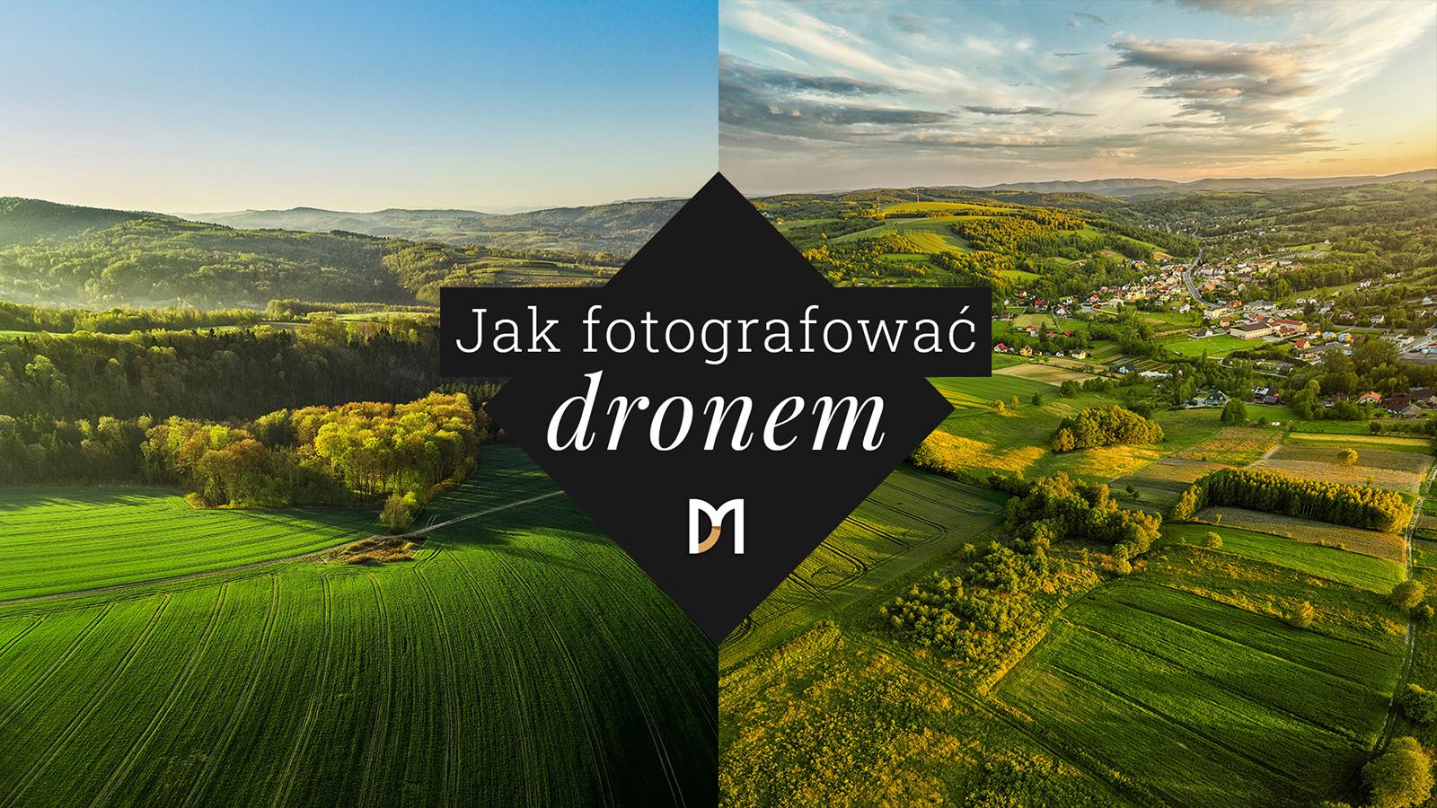 Jak fotografować dronem krajobrazy - Szkolenie online